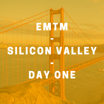 Image - EMTM Silicon Valley Residency: Day One