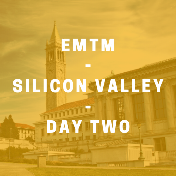 Image - EMTM Silicon Valley Residency: Day Two